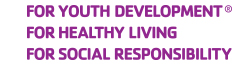 for youth development; for healthy living; for social responsibility